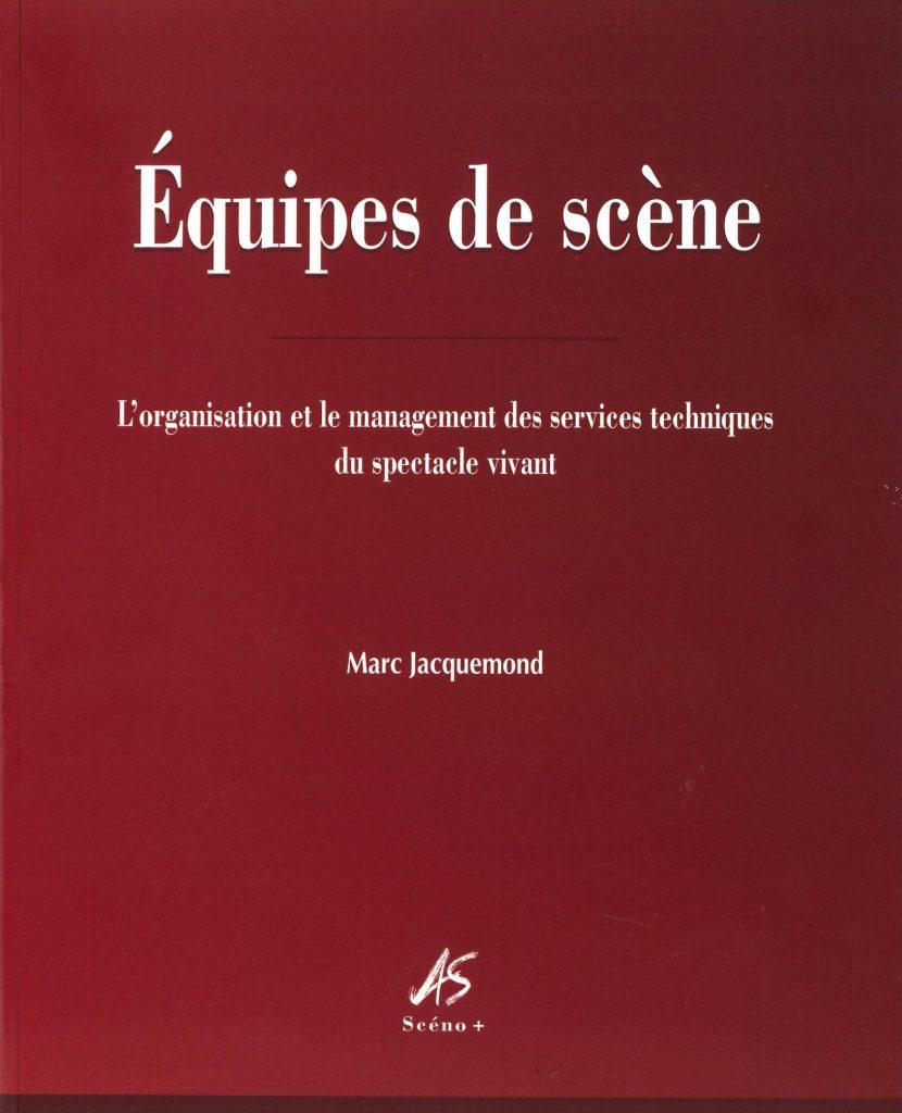 Equipes de scène, livre de Marc Jacquemond
